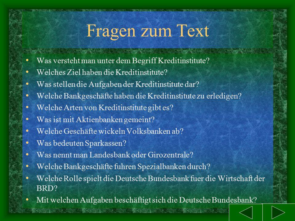 Texterläuterungen Die Einlagengeschäft – депозитные сделки, операции Das Gelddarlehen – денежная ссуда Das Diskontgeschäft – банковская операция по уч