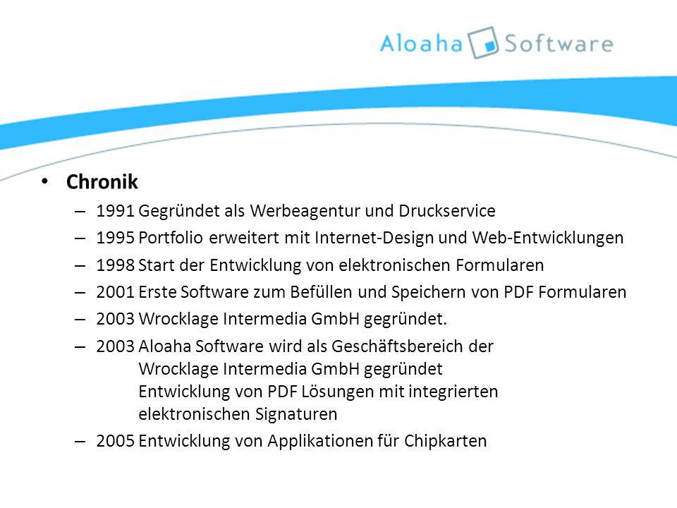 Chronik – 1991 Gegründet als Werbeagentur und Druckservice – 1995 Portfolio erweitert mit Internet-Design und Web-Entwicklungen – 1998 Start der Entwicklung von elektronischen Formularen – 2001 Erste Software zum Befüllen und Speichern von PDF Formularen – 2003 Wrocklage Intermedia GmbH gegründet.