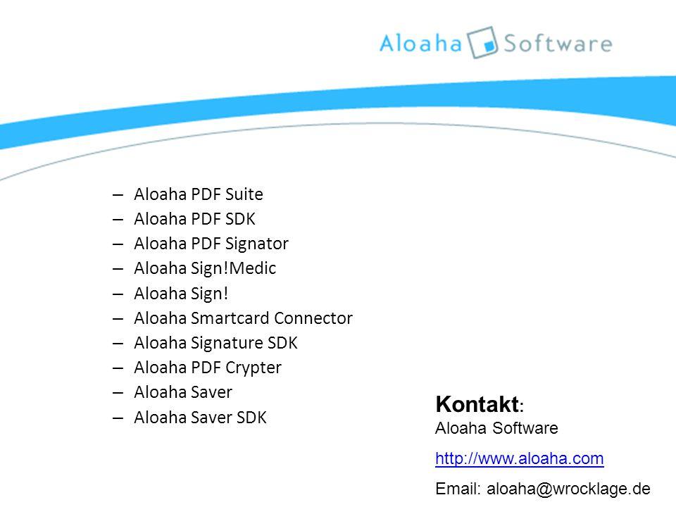 Produkts: – Aloaha PDF Suite – Aloaha PDF SDK – Aloaha PDF Signator – Aloaha Sign!Medic – Aloaha Sign.