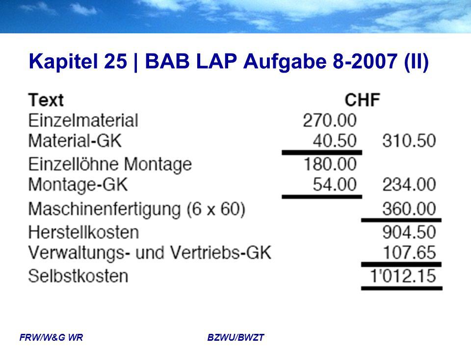 FRW/W&G WR BZWU/BWZT Kapitel 25 | BAB LAP Aufgabe 8-2007 (II)  e)