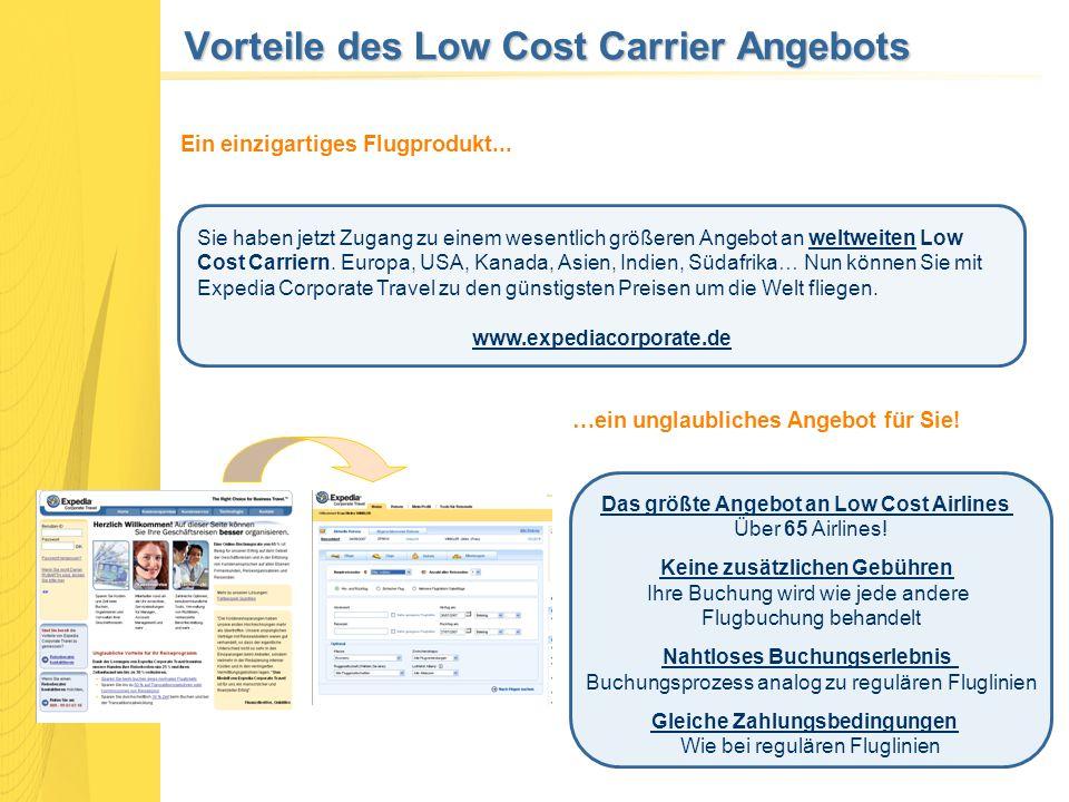 Hauptmerkmale - Low Cost Carrier Flugsuche Sie können sich ausschließlich Low Cost Carrier anzeigen lassen, indem Sie die Low Cost Carrier Option bei der Auswahl der Fluggesellschaft wählen.