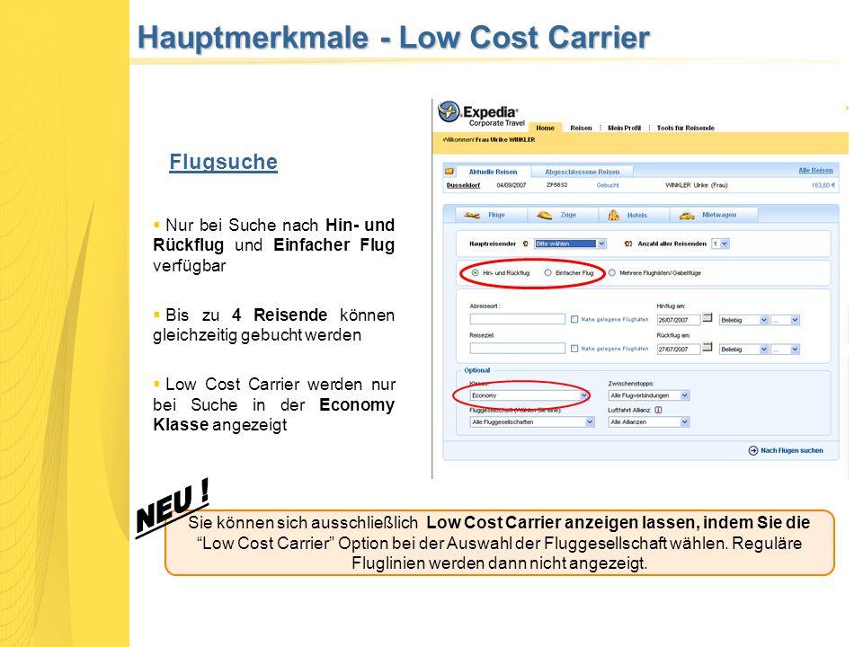"""Hauptmerkmale - Low Cost Carrier Flugsuche Sie können sich ausschließlich Low Cost Carrier anzeigen lassen, indem Sie die """"Low Cost Carrier"""" Option be"""
