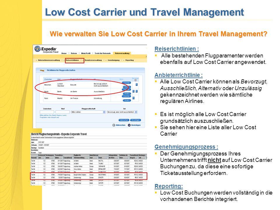 Low Cost Carrier und Travel Management Reiserichtlinien :  Alle bestehenden Flugparamenter werden ebenfalls auf Low Cost Carrier angewendet. Anbieter