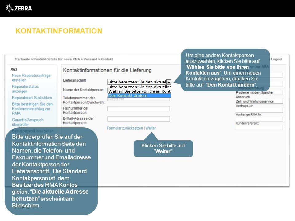 KONTAKTINFORMATION PAGE 10 Bitte überprüfen Sie auf der Kontaktinformation Seite den Namen, die Telefon- und Faxnummer und Emailadresse der Kontaktper