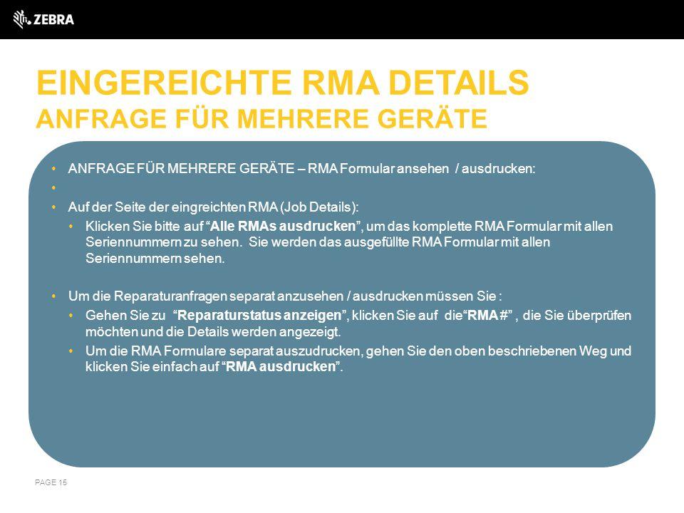 EINGEREICHTE RMA DETAILS ANFRAGE FÜR MEHRERE GERÄTE ANFRAGE FÜR MEHRERE GERÄTE – RMA Formular ansehen / ausdrucken: Auf der Seite der eingreichten RMA