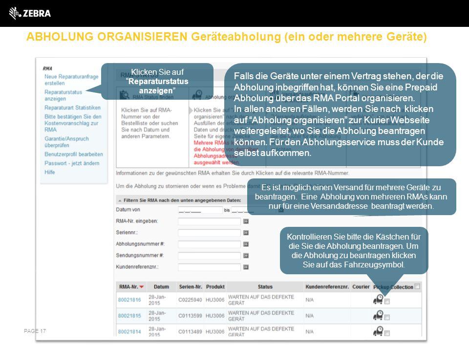 """ABHOLUNG ORGANISIEREN Geräteabholung (ein oder mehrere Geräte) PAGE 17 Klicken Sie auf """"Reparaturstatus anzeigen"""" Falls die Geräte unter einem Vertrag"""