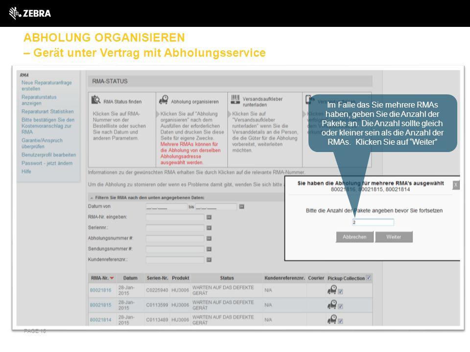 ABHOLUNG ORGANISIEREN – Gerät unter Vertrag mit Abholungsservice PAGE 18 Im Falle das Sie mehrere RMAs haben, geben Sie die Anzahl der Pakete an. Die