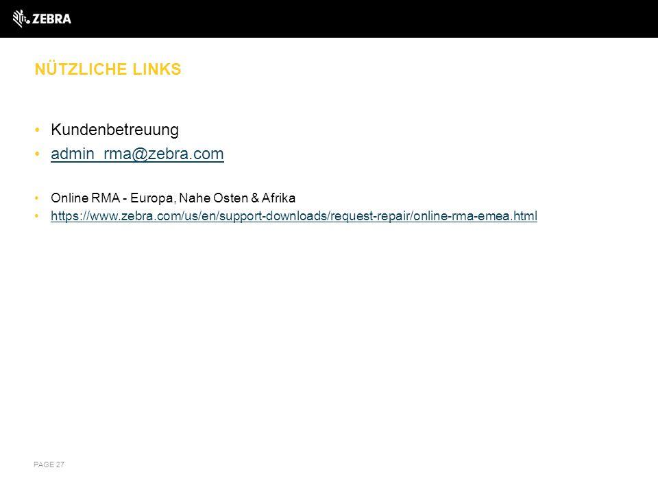 NÜTZLICHE LINKS Kundenbetreuung admin_rma@zebra.com Online RMA - Europa, Nahe Osten & Afrika https://www.zebra.com/us/en/support-downloads/request-rep