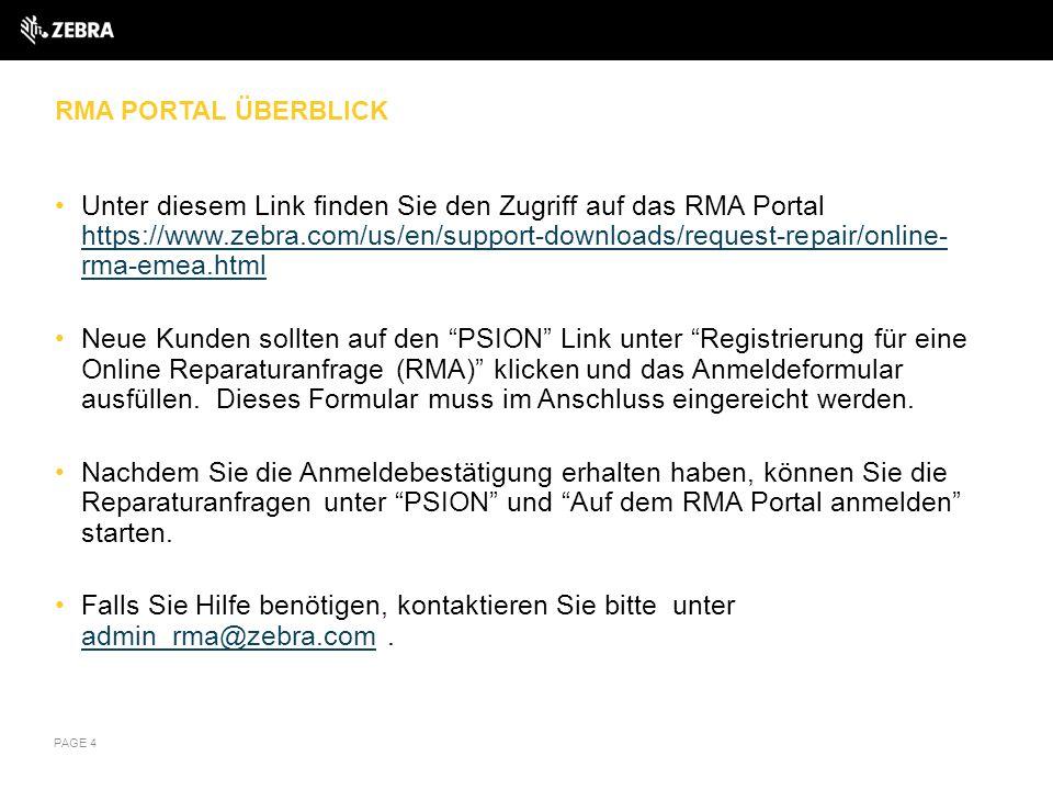 RMA PORTAL ÜBERBLICK Unter diesem Link finden Sie den Zugriff auf das RMA Portal https://www.zebra.com/us/en/support-downloads/request-repair/online-