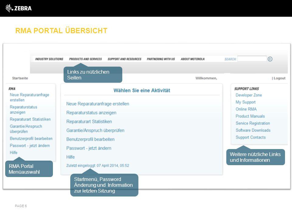RMA PORTAL ÜBERSICHT PAGE 5 Links zu nützlichen Seiten RMA Portal Menüauswahl Startmenü, Password Änderung und Information zur letzten Sitzung Weitere