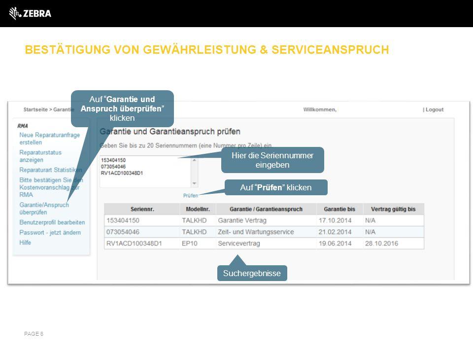 ABHOLUNG ORGANISIEREN Geräteabholung (ein oder mehrere Geräte) PAGE 17 Klicken Sie auf Reparaturstatus anzeigen Falls die Geräte unter einem Vertrag stehen, der die Abholung inbegriffen hat, können Sie eine Prepaid Abholung über das RMA Portal organisieren.