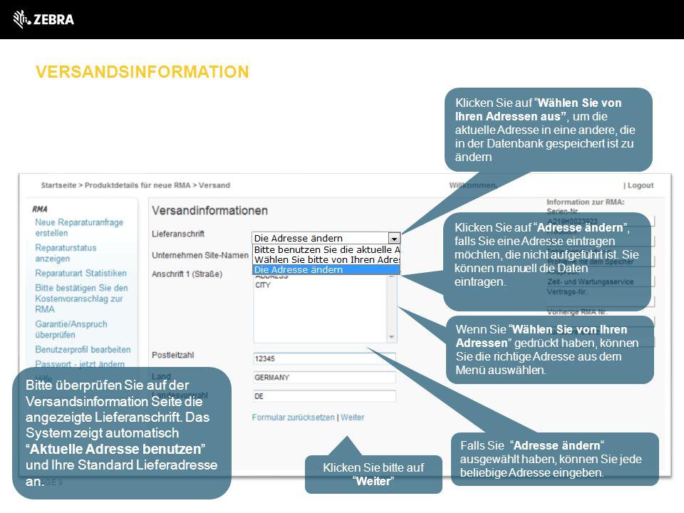 """VERSANDSINFORMATION PAGE 9 Bitte überprüfen Sie auf der Versandsinformation Seite die angezeigte Lieferanschrift. Das System zeigt automatisch """"Aktuel"""