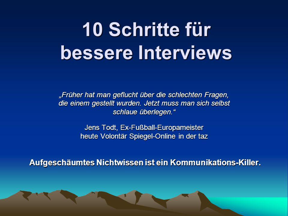 """10 Schritte für bessere Interviews """"Früher hat man geflucht über die schlechten Fragen, die einem gestellt wurden. Jetzt muss man sich selbst schlaue"""