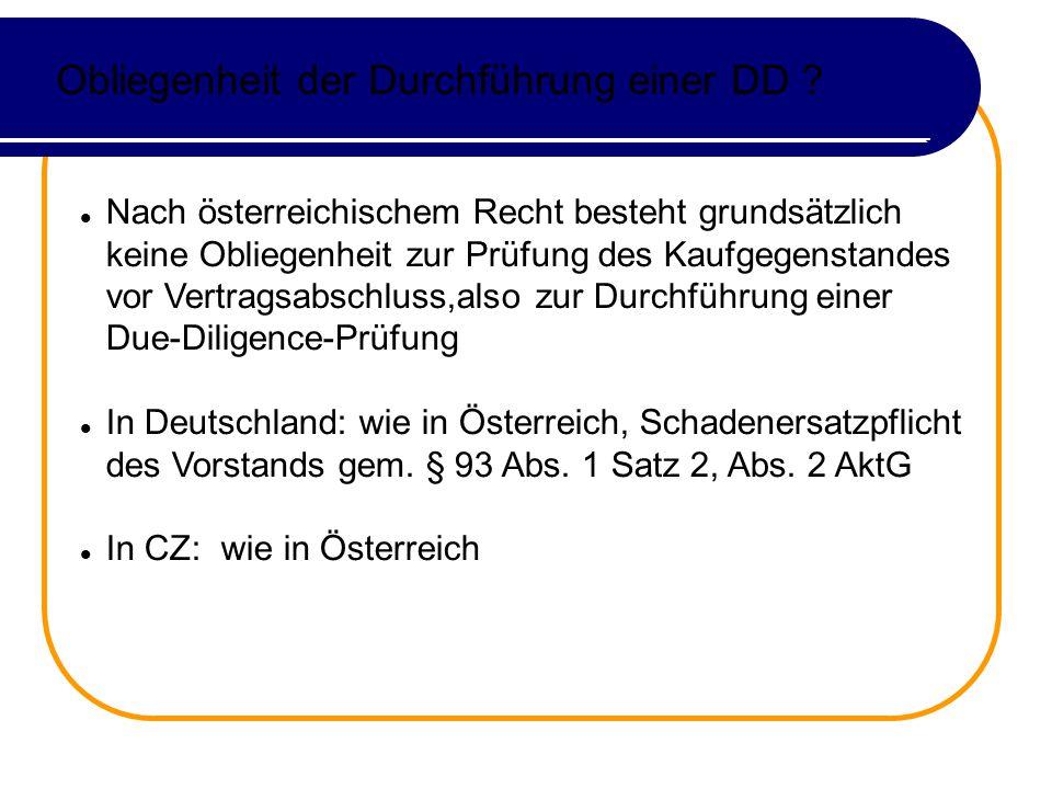 Obliegenheit der Durchführung einer DD ? Nach österreichischem Recht besteht grundsätzlich keine Obliegenheit zur Prüfung des Kaufgegenstandes vor Ver