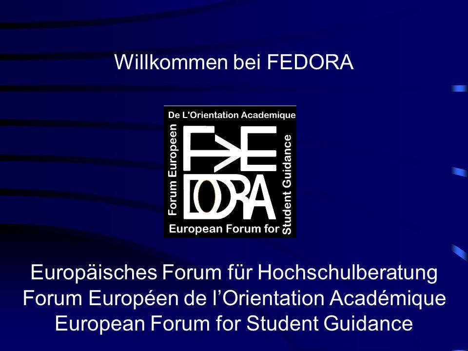 Willkommen bei FEDORA Europäisches Forum für Hochschulberatung Forum Européen de l'Orientation Académique European Forum for Student Guidance