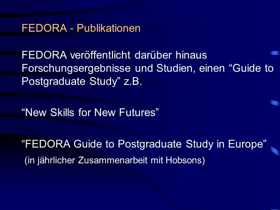 FEDORA - Publikationen FEDORA veröffentlicht darüber hinaus Forschungsergebnisse und Studien, einen Guide to Postgraduate Study z.B.