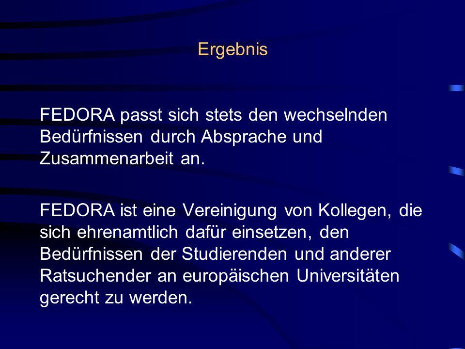 Ergebnis FEDORA passt sich stets den wechselnden Bedürfnissen durch Absprache und Zusammenarbeit an.