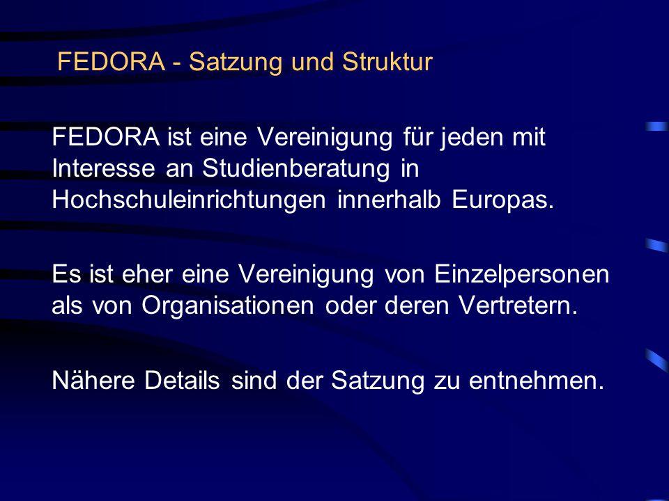 FEDORA - Satzung und Struktur FEDORA ist eine Vereinigung für jeden mit Interesse an Studienberatung in Hochschuleinrichtungen innerhalb Europas.