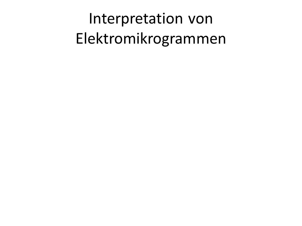 Interpretation von Elektromikrogrammen