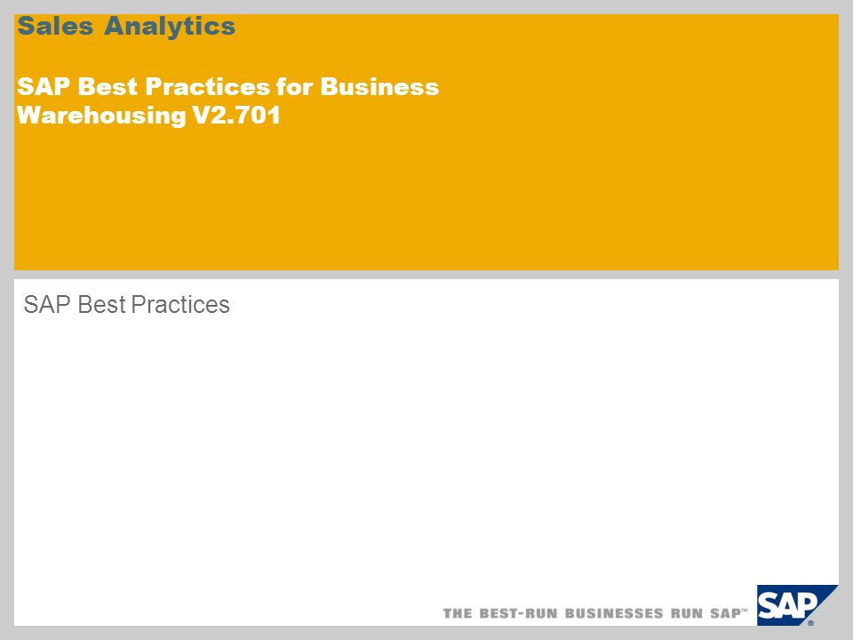 Sales Analytics SAP Best Practices for Business Warehousing V2.701 SAP Best Practices