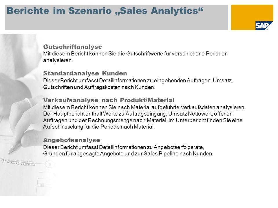 """Berichte im Szenario """"Sales Analytics"""" Gutschriftanalyse Mit diesem Bericht können Sie die Gutschriftwerte für verschiedene Perioden analysieren. Stan"""