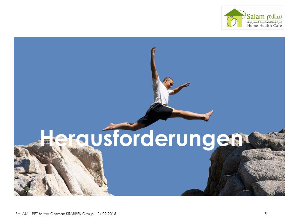 Herausforderungen SALAM – PPT to the German KRABBES Group – 24.02.2015 5
