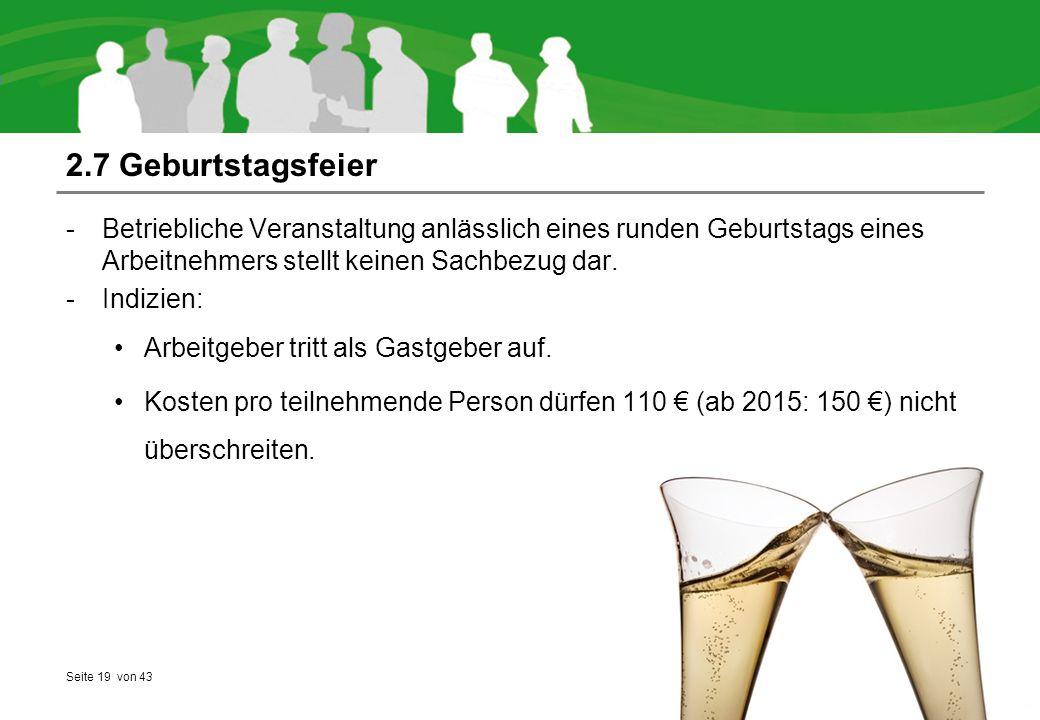 Seite 19 von 43 2.7 Geburtstagsfeier -Betriebliche Veranstaltung anlässlich eines runden Geburtstags eines Arbeitnehmers stellt keinen Sachbezug dar.
