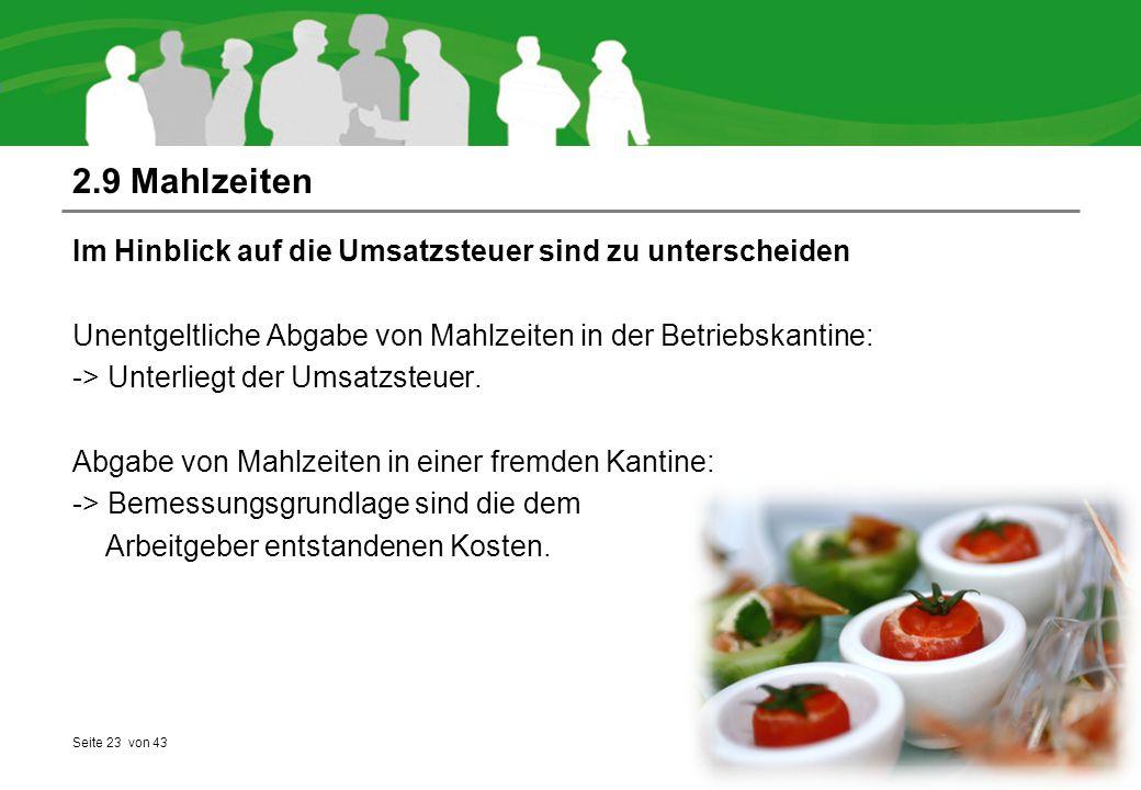 Seite 23 von 43 2.9 Mahlzeiten Im Hinblick auf die Umsatzsteuer sind zu unterscheiden Unentgeltliche Abgabe von Mahlzeiten in der Betriebskantine: ->