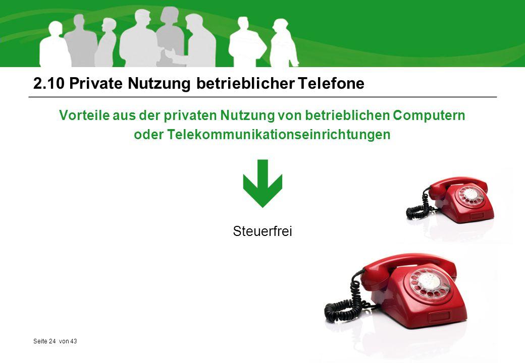 Seite 24 von 43 2.10 Private Nutzung betrieblicher Telefone Vorteile aus der privaten Nutzung von betrieblichen Computern oder Telekommunikationseinri