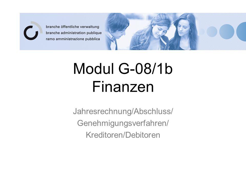 Modul G-08/1b Finanzen Jahresrechnung/Abschluss/ Genehmigungsverfahren/ Kreditoren/Debitoren