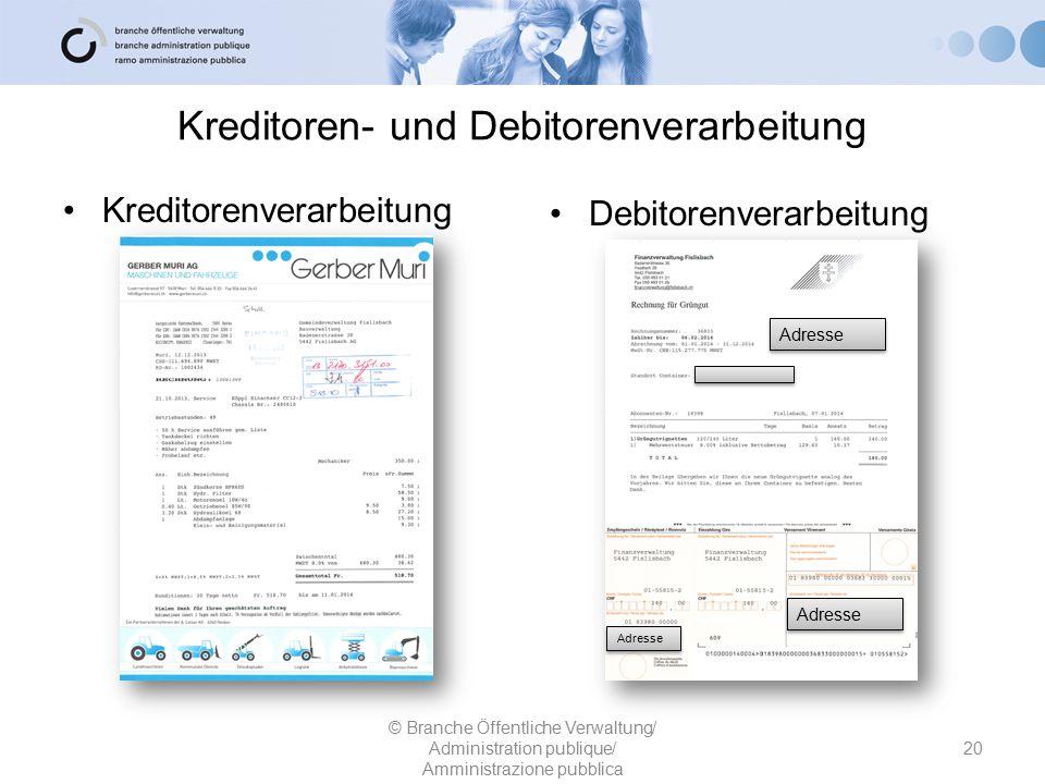 Kreditoren- und Debitorenverarbeitung Kreditorenverarbeitung 20 © Branche Öffentliche Verwaltung/ Administration publique/ Amministrazione pubblica De