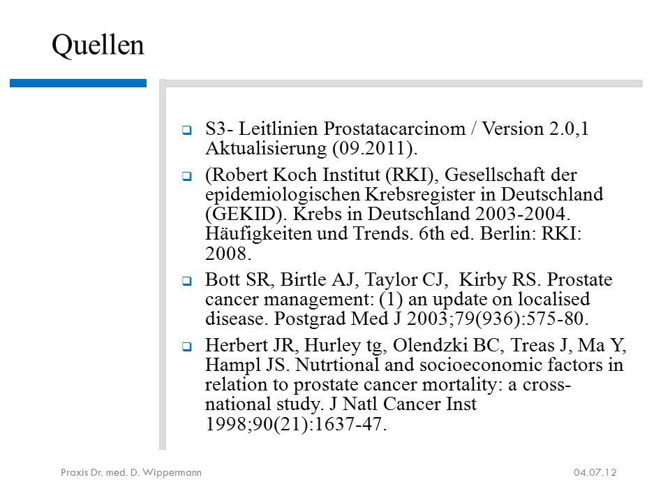 Quellen  S3- Leitlinien Prostatacarcinom / Version 2.0,1 Aktualisierung (09.2011).  (Robert Koch Institut (RKI), Gesellschaft der epidemiologischen