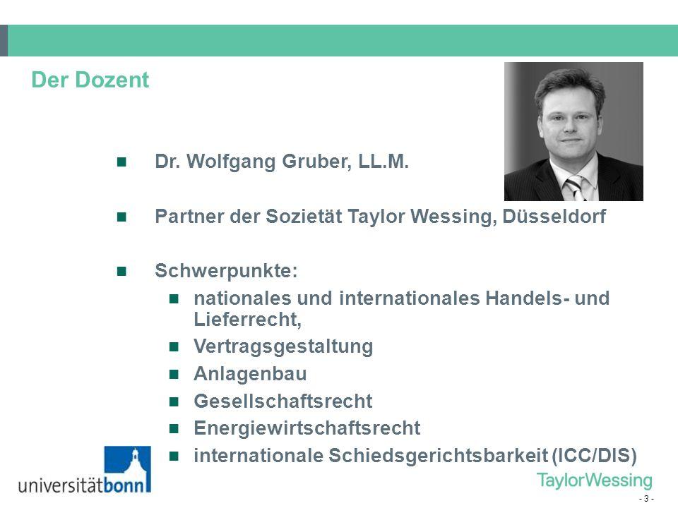 - 3 - Der Dozent Dr. Wolfgang Gruber, LL.M. Partner der Sozietät Taylor Wessing, Düsseldorf Schwerpunkte: nationales und internationales Handels- und