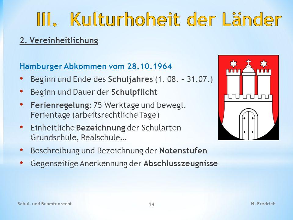 2.Vereinheitlichung Hamburger Abkommen vom 28.10.1964 Beginn und Ende des Schuljahres (1.