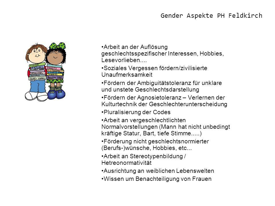 Gender Aspekte PH Feldkirch Arbeit an der Auflösung geschlechtsspezifischer Interessen, Hobbies, Lesevorlieben....