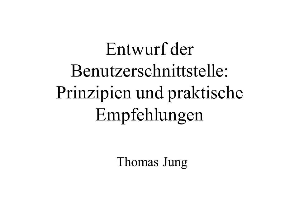 Entwurf der Benutzerschnittstelle: Prinzipien und praktische Empfehlungen Thomas Jung