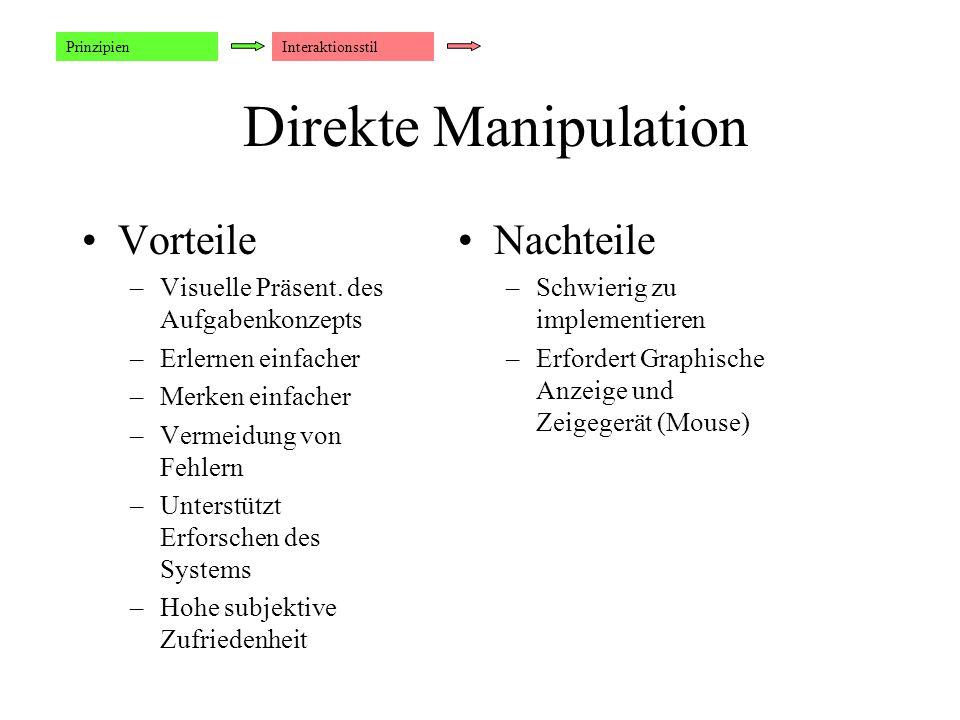 Direkte Manipulation Vorteile –Visuelle Präsent.