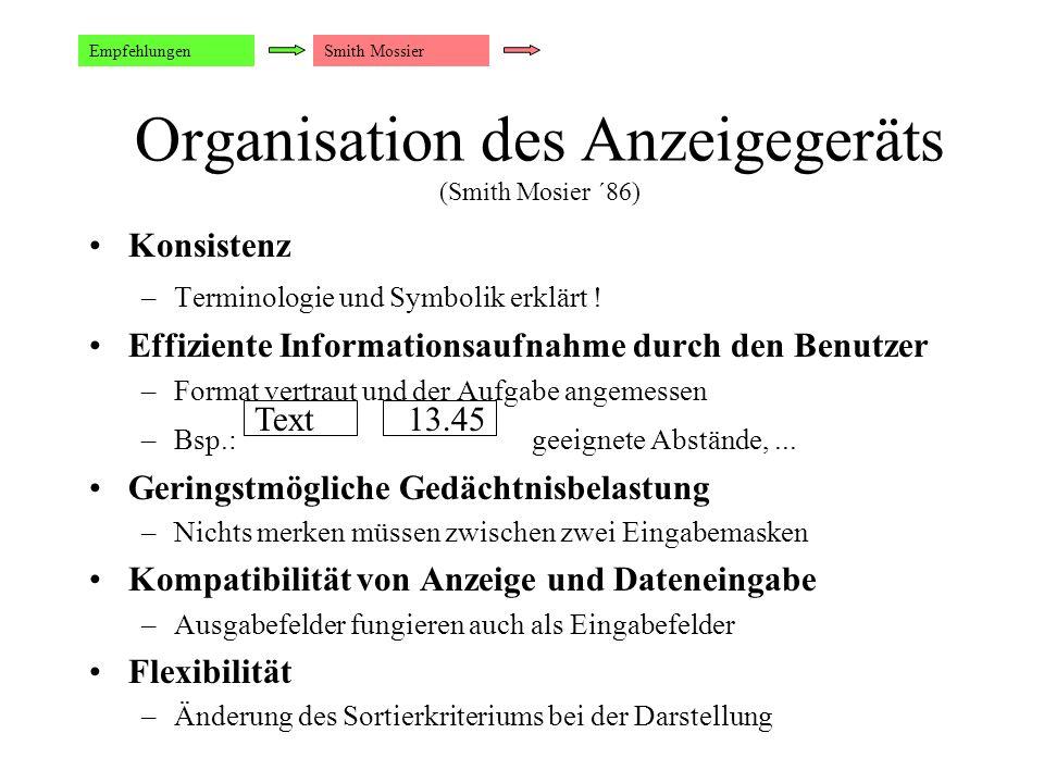 Organisation des Anzeigegeräts (Smith Mosier ´86) Konsistenz –Terminologie und Symbolik erklärt .