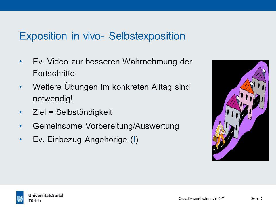 Expositionsmethoden in der KVT Seite 16 Exposition in vivo- Selbstexposition Ev.