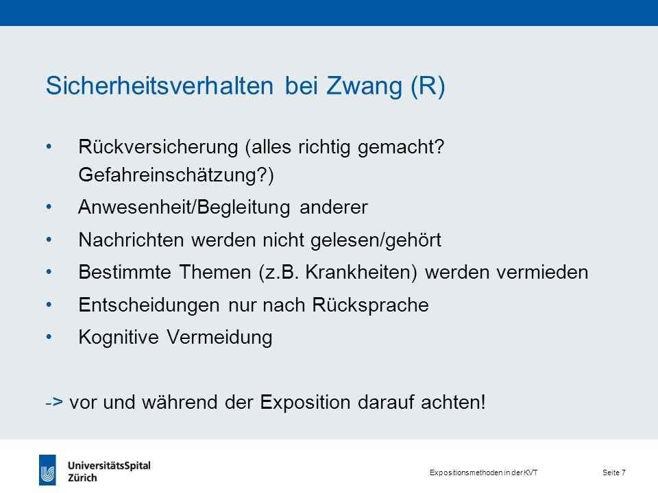 Expositionsmethoden in der KVT Seite 7 Sicherheitsverhalten bei Zwang (R) Rückversicherung (alles richtig gemacht.