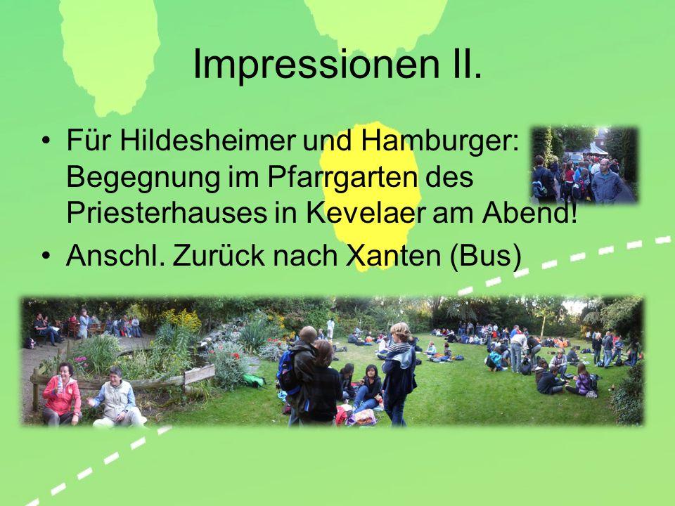 Impressionen II. Für Hildesheimer und Hamburger: Begegnung im Pfarrgarten des Priesterhauses in Kevelaer am Abend! Anschl. Zurück nach Xanten (Bus)