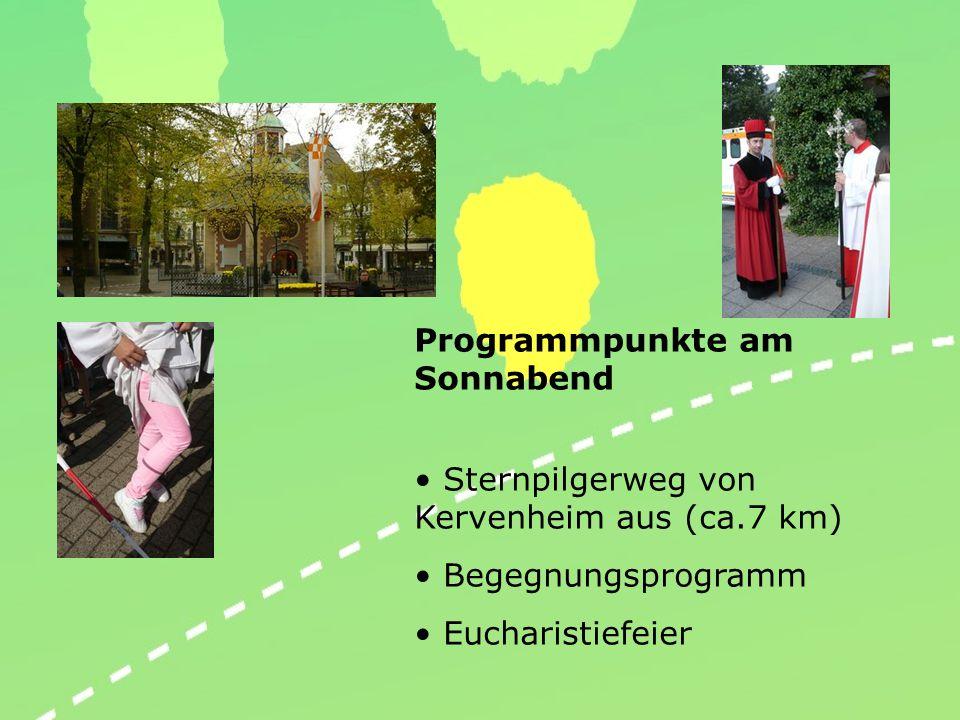 Programmpunkte am Sonnabend Sternpilgerweg von Kervenheim aus (ca.7 km) Begegnungsprogramm Eucharistiefeier