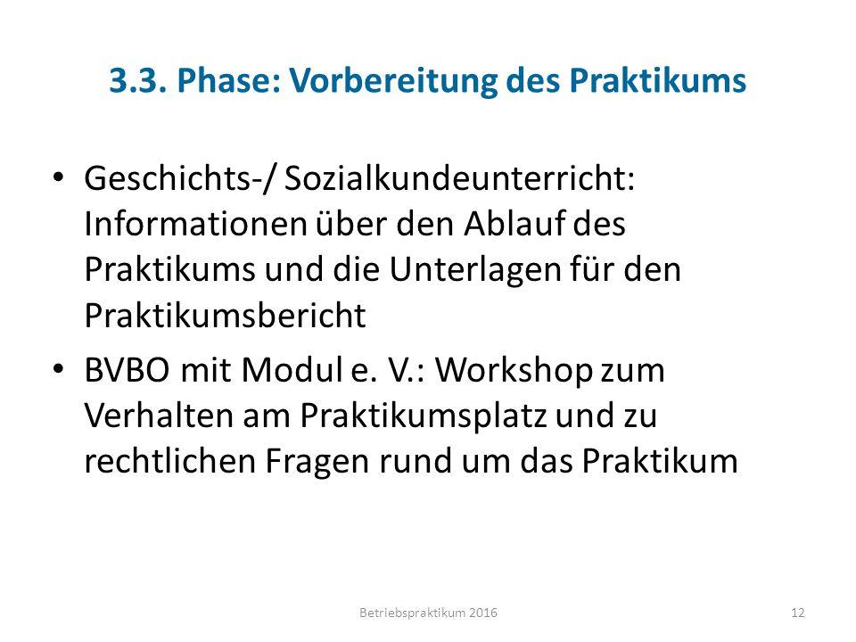 3.3. Phase: Vorbereitung des Praktikums Geschichts-/ Sozialkundeunterricht: Informationen über den Ablauf des Praktikums und die Unterlagen für den Pr