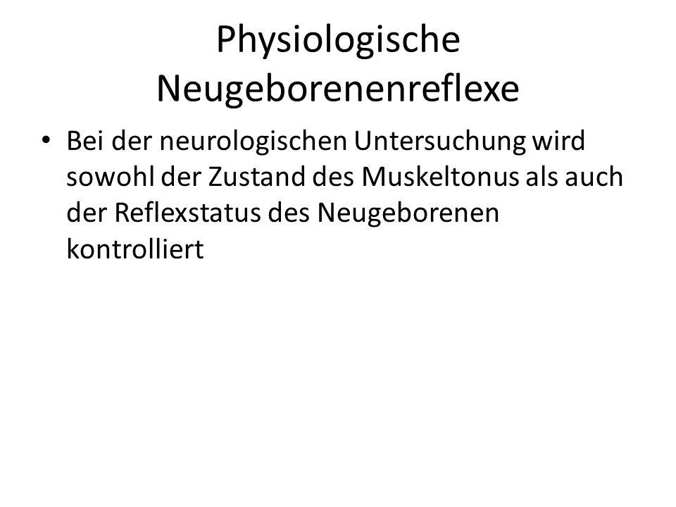 Bei der neurologischen Untersuchung wird sowohl der Zustand des Muskeltonus als auch der Reflexstatus des Neugeborenen kontrolliert