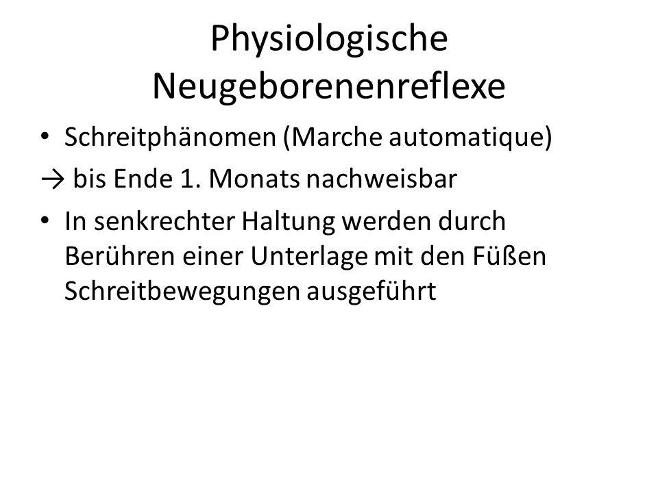Physiologische Neugeborenenreflexe Schreitphänomen (Marche automatique) → bis Ende 1. Monats nachweisbar In senkrechter Haltung werden durch Berühren