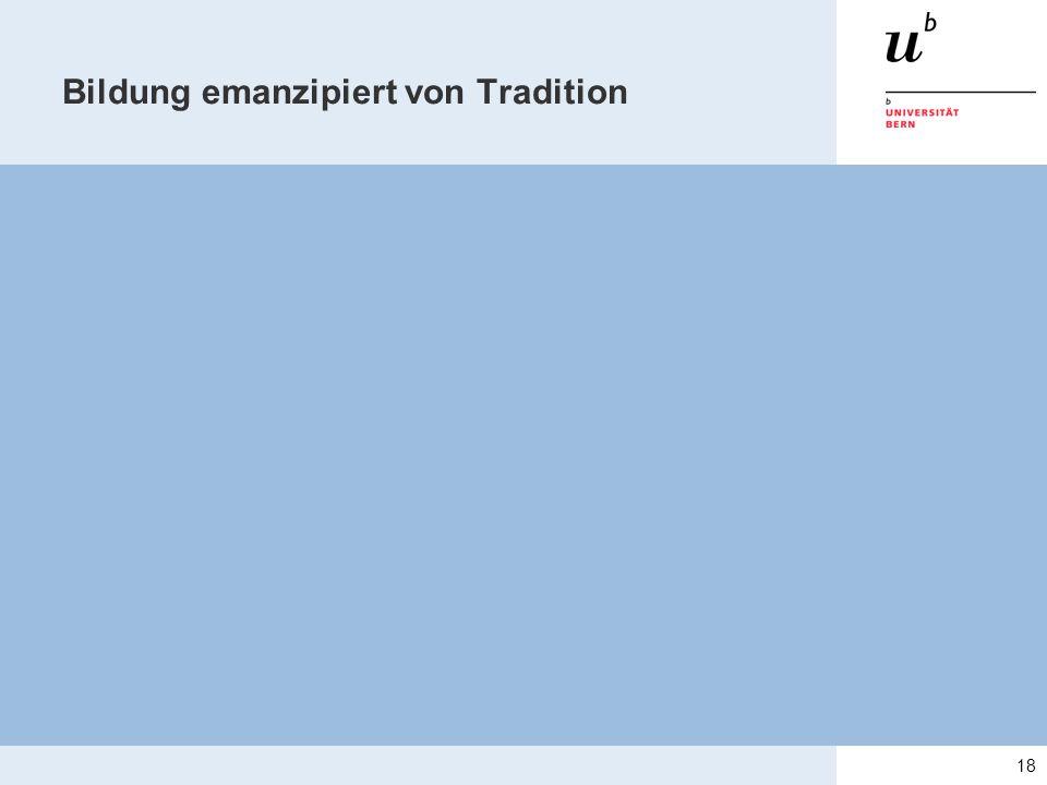 Bildung emanzipiert von Tradition 18