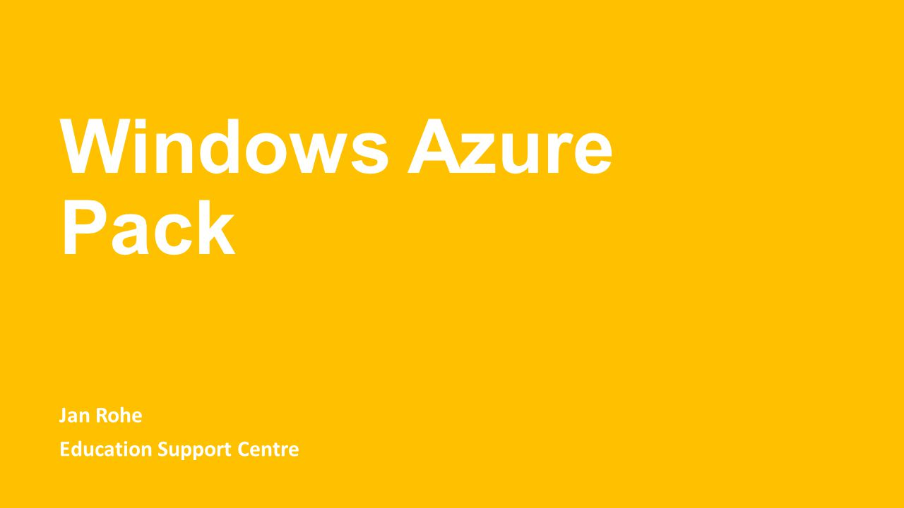 Windows Azure Pack Jan Rohe Education Support Centre