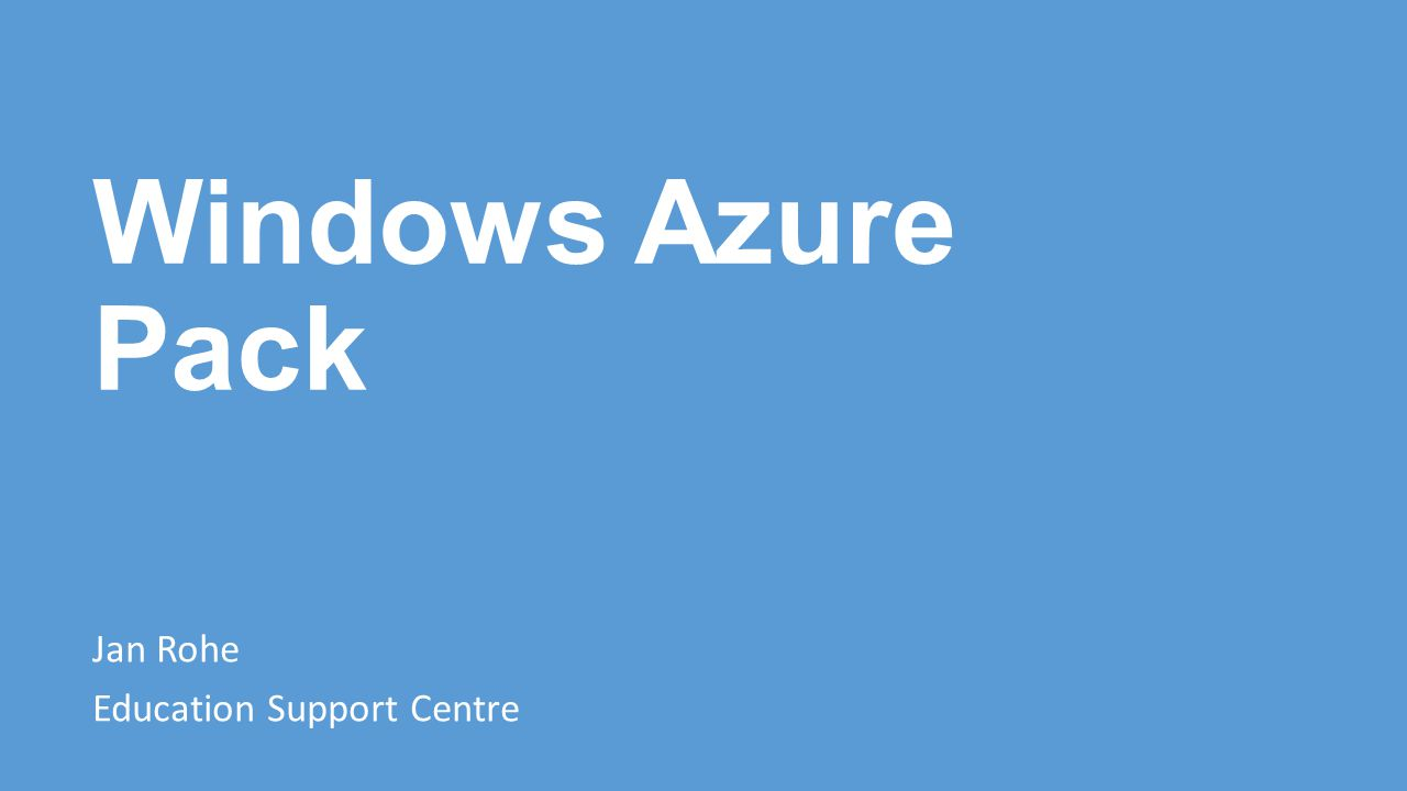 Jan Rohe Education Support Centre Windows Azure Pack