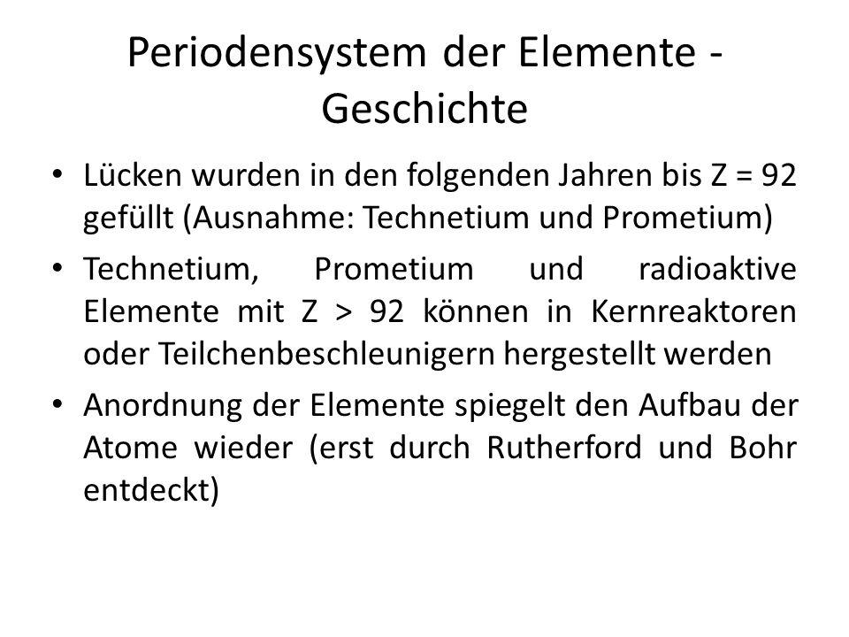 Periodensystem - Eigenschaften Gruppen (=Spalten) haben ähnliche Eigenschaften und ähnlich aufgebaute e - —Hüllen (Alkalimetalle, Erdalkalimetalle, Chalkogene, Halogene, Edelgase) Perioden (=Zeilen) Masse nimmt von oben nach unten und von links nach rechts zu (Ausnahmen: Ar vor K, Te vor I, Co vor Ni, Th vor Pa) Atomradius nimmt von oben nach unten zu, von links nach rechts ab (bei Hauptgruppenelementen)