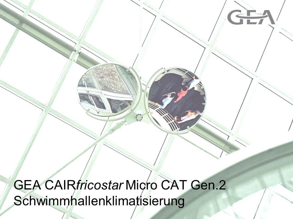 Lufttechnik Fricostar Tour 2008Andreas Linck 1 GEA CAIRfricostar Micro CAT Gen.2 Schwimmhallenklimatisierung